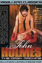 John Holmes The Orgy Machine PORN CREATION THE HOTTEST SLUTS TO GO WILD ON HERE AND CELEBS